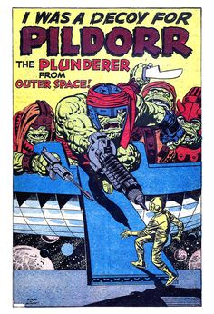 Never mess with a one-eyed giant green-skinned space pirate named 'Pildorr'! From 'Strange Tales' Comic Book Artists, Comic Books Art, Comic Art, Pirate Names, Jack Kirby Art, Strange Tales, Space Pirate, Thing 1, Fantasy Movies
