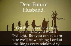 Luckily I warned mine long before we were married, so it's all good :)