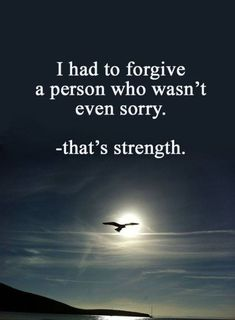 """Best Love Quotes About Strength How To Be Forgive Positive quotes about love sayings """"I had to forgive a person who wasn't even sorry. Missing Family Quotes, Life Quotes Love, Wisdom Quotes, True Quotes, Great Quotes, Inspiring Quotes, Words Quotes, Motivational Quotes, Faith Quotes"""