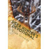 Deer Hunter's Devotional: Hunting for the Heart of God (Kindle Edition)By Sean Jeffries
