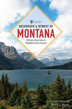 Montana offers the breathtaking landscapes, charming towns, and unmatched hospitality. In Backroads Byways of Montana, Welsch and Moore, your guides to Big Sky Country, share their favorite places bot