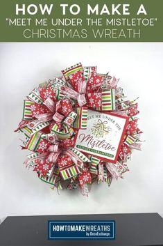 Meet Me Under the Mistletoe Christmas Wreath - How to Make Wreaths - Wreath Making for Craftpreneurs