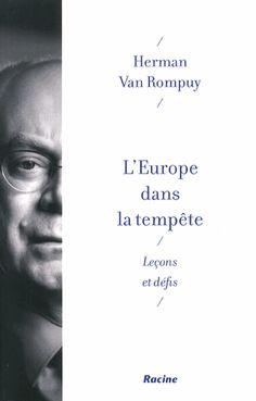 L'Europe dans la tempête. Leçons et défis Herman Van Rompuy