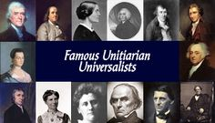 A number of notable people have considered themselves Unitarians, Universalists, and following the merger of these denominations in the United States and Canada in 1961, Unitarian Universalists. Additionally, there are persons who, because of their writings or reputation, are considered to have held Unitarian or Universalist beliefs.