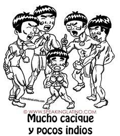 MUCHOS CACIQUES Y POCOS INDIOS | #Spanish #Idioms #Sayings #Dichos #Refranes #PuertoRico #Illustration #List by www.SpeakingLatino.com