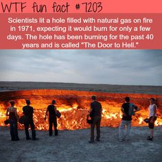 "wtf-fun-factss:  ""The door to hell - WTF Fun Fact  """