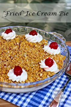 """Fried"" Ice Cream Pie #IceCreamWeek  Easy restaurant food at home!"