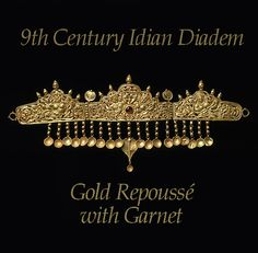 DIADEM FROM INDIA ~with Kinnaris, 9th Century, Gold repoussé with gold pedants and a single central inset garnet. Note wires to fasten the diadem to one's head with a ribbon or cord.