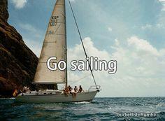 Go sailing. ^Summer Bucket list