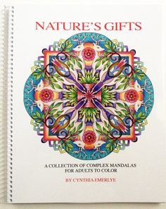 Adult Coloring Book Nature's Gifts by emerlyearts on Etsy Her books may seem a little pricey but her work is worth every penny. I love the book I bought from her.