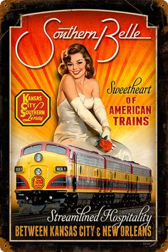 """Kansas City Southern Belle"" Pin-Up Rail-Girl Railroad Poster Train Posters, Railway Posters, Poster Ads, Advertising Poster, Vintage Advertisements, Vintage Ads, Orient Express Train, Vintage Tin Signs, Vintage Metal"