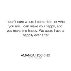 "Amanda Hocking - ""I don't care where I come from or who you are. I can make you happy, and you make..."". romance, troll, amanda-hocking, loki, trylle-trilogy"