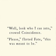 coincidence & fate