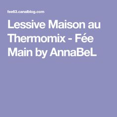 Lessive Maison au Thermomix - Fée Main by AnnaBeL