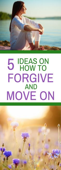 5 Ideas on How to Forgive and Move On.  Forgiveness is hard, but not forgiving harms you.  Learn to let go.