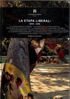 La etapa liberal, 1808-1898 / Charles Esdaile. Madrid : El País, [2007]