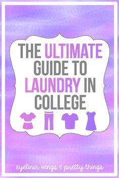 THE ULTIMATE GUIDE TO LAUNDRY IN COLLEGE: 10 Tips For Doing Laundry In College // eyeliner wings & pretty things