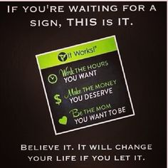 here's your sign! Work from home and be the mom you want to be! <3 http://hotmamabodywrap.com/become-an-it-works-distributor