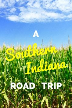 A Southern Indiana Road Trip surprises with a museum, monastery, mill, movie location, and much, much more.