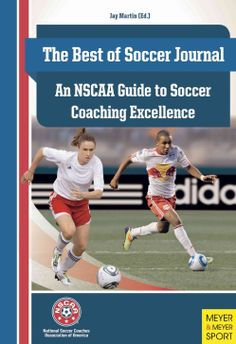 The Best of Soccer Journal: An NSCAA Guide to Soccer Coaching Excellence (Paperback)