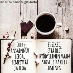 Olet ansainnut lepoa, lempeyttä ja iloa. Ei siksi, että olet hyödyllinen, vaan siksi, että olet ihminen. 💛 Words Quotes, Wise Words, Qoutes, Sayings, Enjoy Your Life, Note To Self, Self Help, Letter Board, Poems