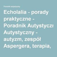 Echolalia - porady praktyczne Diy And Crafts, Education, Speech Language Therapy, Therapy, Interior, Bedroom, Onderwijs, Learning