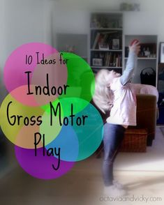 10 Ideas for Indoor Gross Motor Play - and the Kids Co-Op - Octavia and Vicky Motor Skills Activities, Movement Activities, Gross Motor Skills, Indoor Activities, Physical Activities, Learning Activities, Preschool Activities, Children Activities, Pediatric Physical Therapy