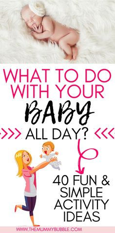 Wondering what to do with your baby all day? Try these 40 brilliant baby activities! Simple play ideas for your little one that will keep you both happy and entertained all day #baby #babyactivities