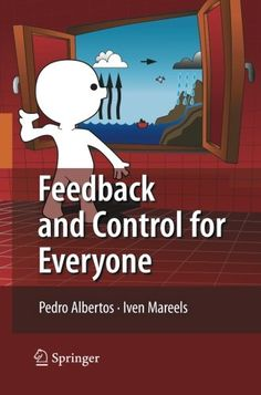 Feedback and Control for Everyone by Pedro Albertos http://www.amazon.com/dp/3642034454/ref=cm_sw_r_pi_dp_VO2Rvb1V2T8WZ