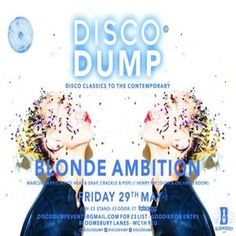 Disco Dump Presents: Blonde Ambition at Bloomsbury Lanes, Basement of Travistock Hotel, Bedford Way, London, WC1H 9EU, UK on May 29, 2015 to May 30, 2015 at 9:00pm to 3:00am.  URLs: Tickets: http://atnd.it/25701-0 Facebook: http://atnd.it/25701-1  Category: Nightlife,  Prices: Early Bird £3, Stand £5, Door After 11pm £7  Artists: Blonde Ambition, Henry Fry, Marcus Harris