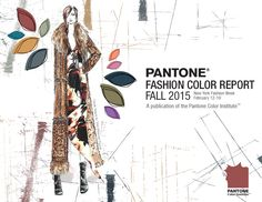 Pantone Fashion Color Report Fall 2015 (Not sure how I feel about this collection palette....a bit muted for my personal tastes but, it could have some uses definitely in the home)