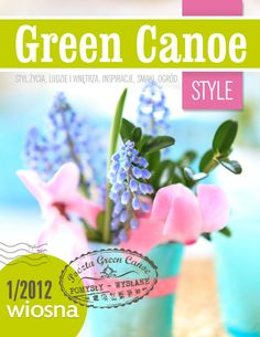 """Find magazines, catalogs and publications about """"green canoe"""", and discover more great content on issuu. E Magazine, Magazine Online, Little Cotton Rabbits, Canoe, Home Deco, Color Combos, Blueberry, Spring, Green"""