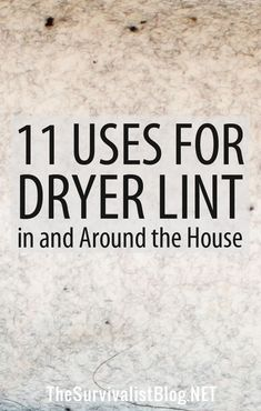 Don't throw away dryer lint! Here are 11 ways to re-use it for homesteading and survival. #DIY #homesteading #prepping