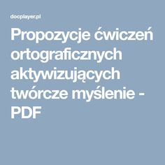 Propozycje ćwiczeń ortograficznych aktywizujących twórcze myślenie - PDF Blog, Classroom, Education, School, Games, Kids, Therapy, Angel, Spelling