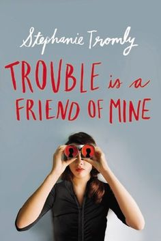 Trouble Is a Friend of Mine. I rate this book 10/10. Goes along with Anatomy of a misfit kind of.