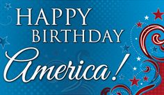 Happy Birthday America - Independence Day