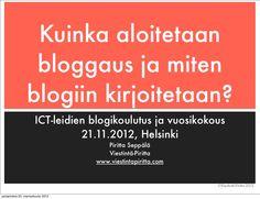 Puheenvuoroni Hetky ry: ICT Leidien blogikoulutuksessa 21.11.2012 materiaali on kooste eri blogeista ja bloggareiden näkemyksistä liittyen blogin aloitukseen ja kirjoittamiseen.