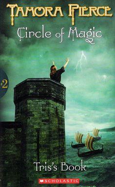 Circle of Magic: Tris's Book - Tamora Pierce   Anything by Tamora Pierce
