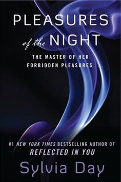 Pleasures Night Dream Guardians Book 1 Sylvia Day NEW Night Book, Day Book, Book 1, Book Nerd, I Love Books, Great Books, Books To Read, Sylvia Day, I Love Reading
