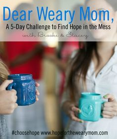 A 5-day devotional series based on the new book, Hope for the Weary Mom: Let God Meet You in the Mess, to help you get started on this journey of overcoming weariness and choosing to live a hope-filled life.