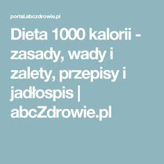 Dieta 1000 kalorii - zasady, wady i zalety, przepisy i jadłospis   abcZdrowie.pl