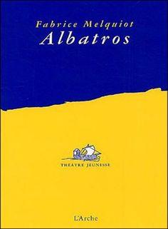 ALBATROS di Fabrice Melquiot traduzione di Simona Polvani Il testo teatraleAlbatros(Albatros, L'Arche Éditeur, Paris, dell'autore francese Fabrice Melquiot consigliato per un pubblico dai…
