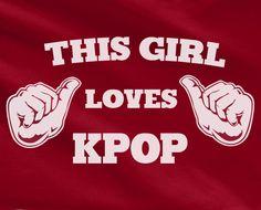 Trendy Pop Culture This Girl Loves KPOP Korean pop big bang exo block b SNSD 2pm 2ne1 Gdragon Tee T-Shirt Ladies Youth Unisex