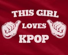 Trendy Pop Culture This Girl Loves KPOP Korean pop big bang exo block b SNSD 2pm 2ne1 Gdragon Tee T-Shirt Ladies Youth Unisex