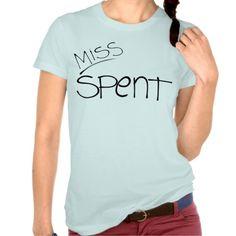 Miss Spent t-shirt