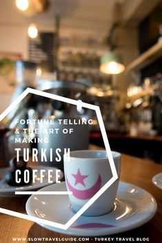Fortune telling & the art of making authentic Turkish coffee via @slowtravelbook