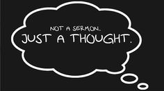 Just a Thought No 49 What made you think you deserved more on