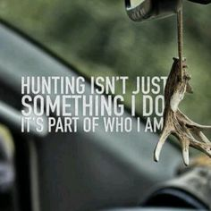 """""""Hunting isn't just something I do it's part of who I am"""""""