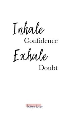 Inhale Confidence, Exhale Doubt: Wear Your Confidence This New Year – Indigo Lan… – Inspirational Words Doubt Quotes, Words Quotes, Wise Words, Me Quotes, Motivational Quotes, Inspirational Quotes, Sayings, Empowering Quotes, Uplifting Quotes