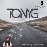 I'm Coming Back (Prod. By Layrid Music) by Tonyg on SoundCloud
